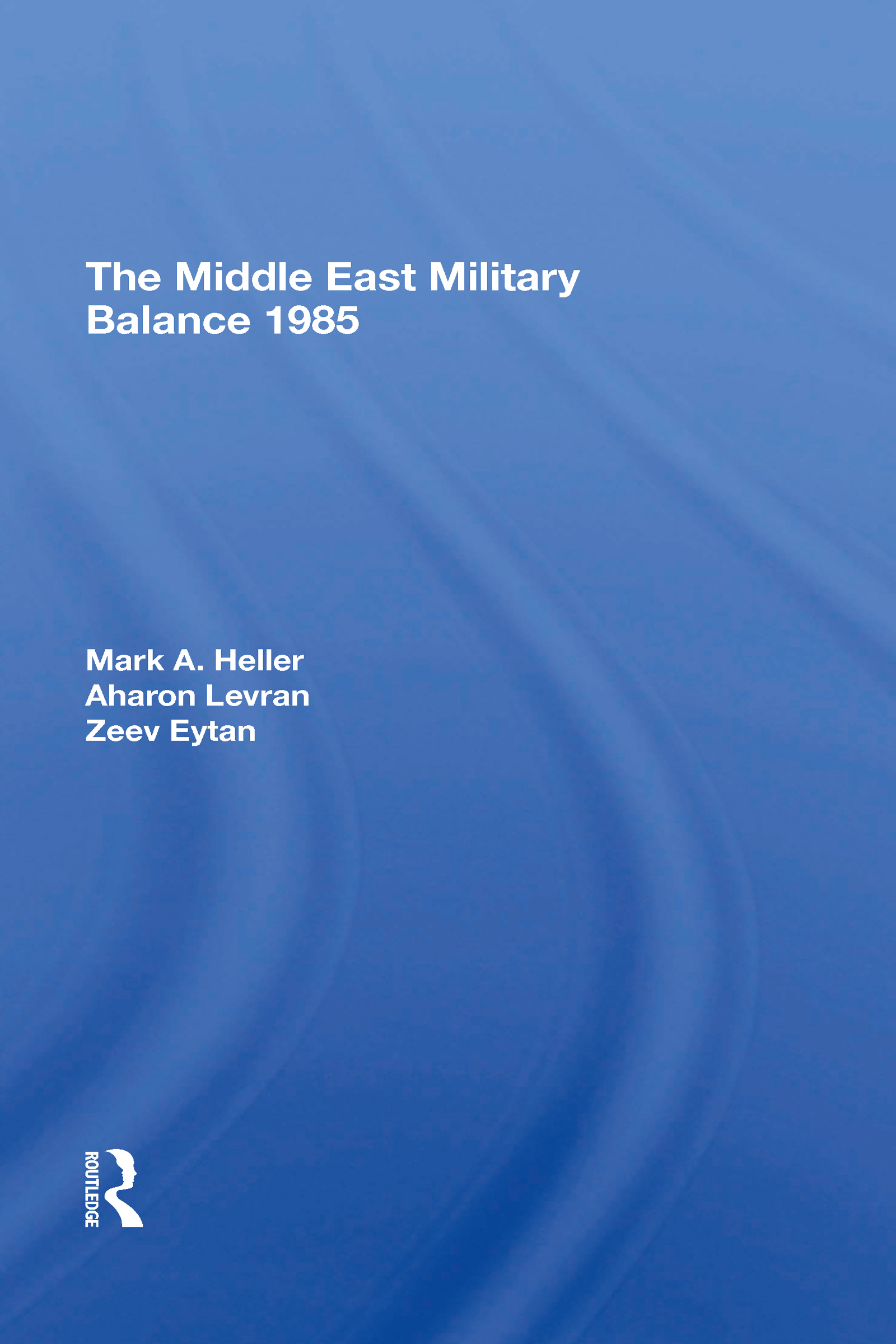 The Middle East Military Balance 1985