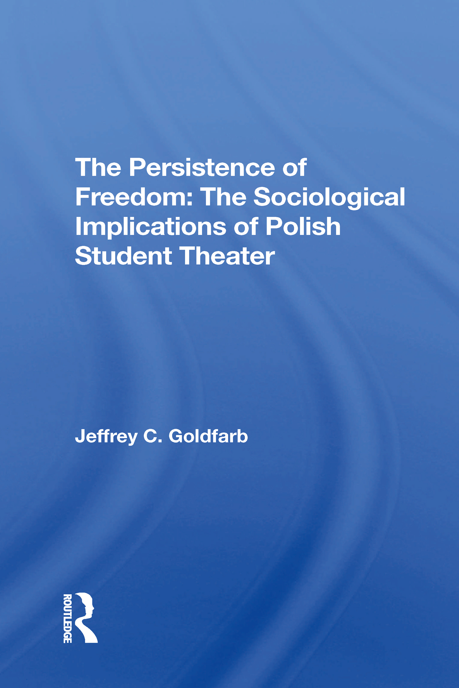The Persistence Of Freedom