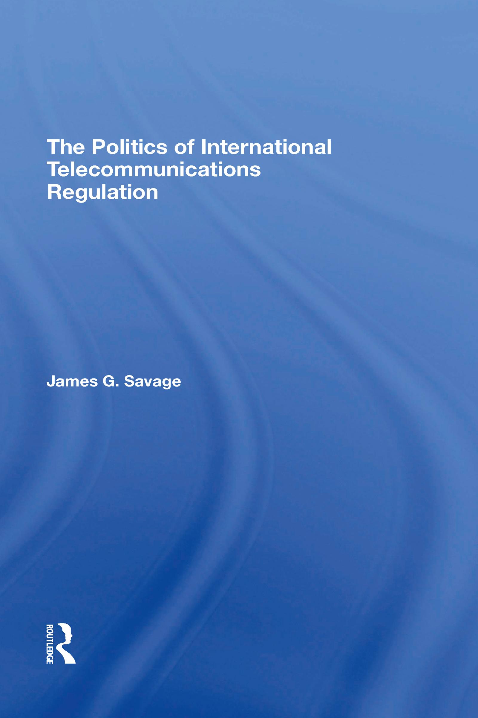 The Politics Of International Telecommunications Regulation