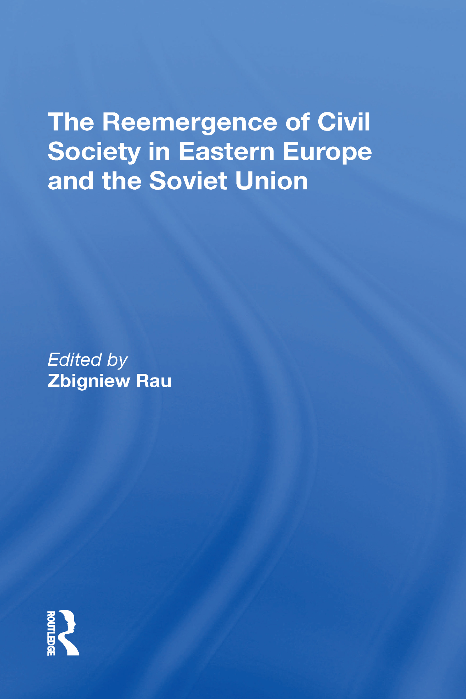 The Reemergence Of Civil Society In Eastern Europe And The Soviet Union