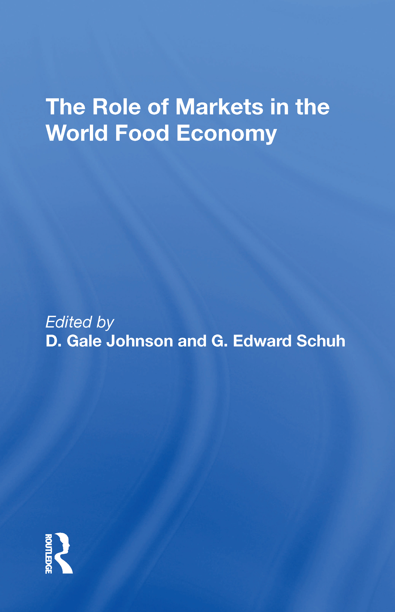 The Role Of Markets In The World Food Economy
