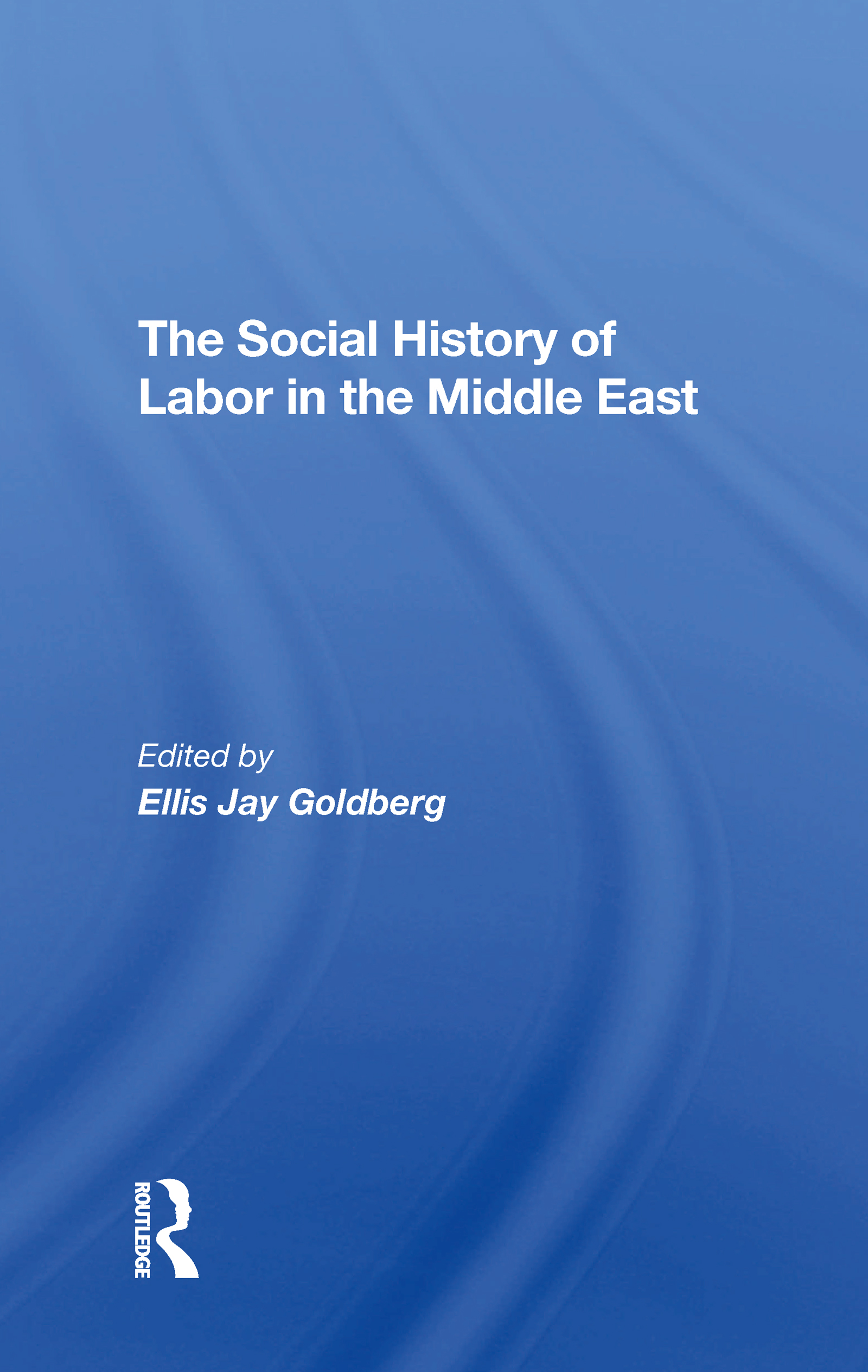 The Social History Of Labor In The Middle East