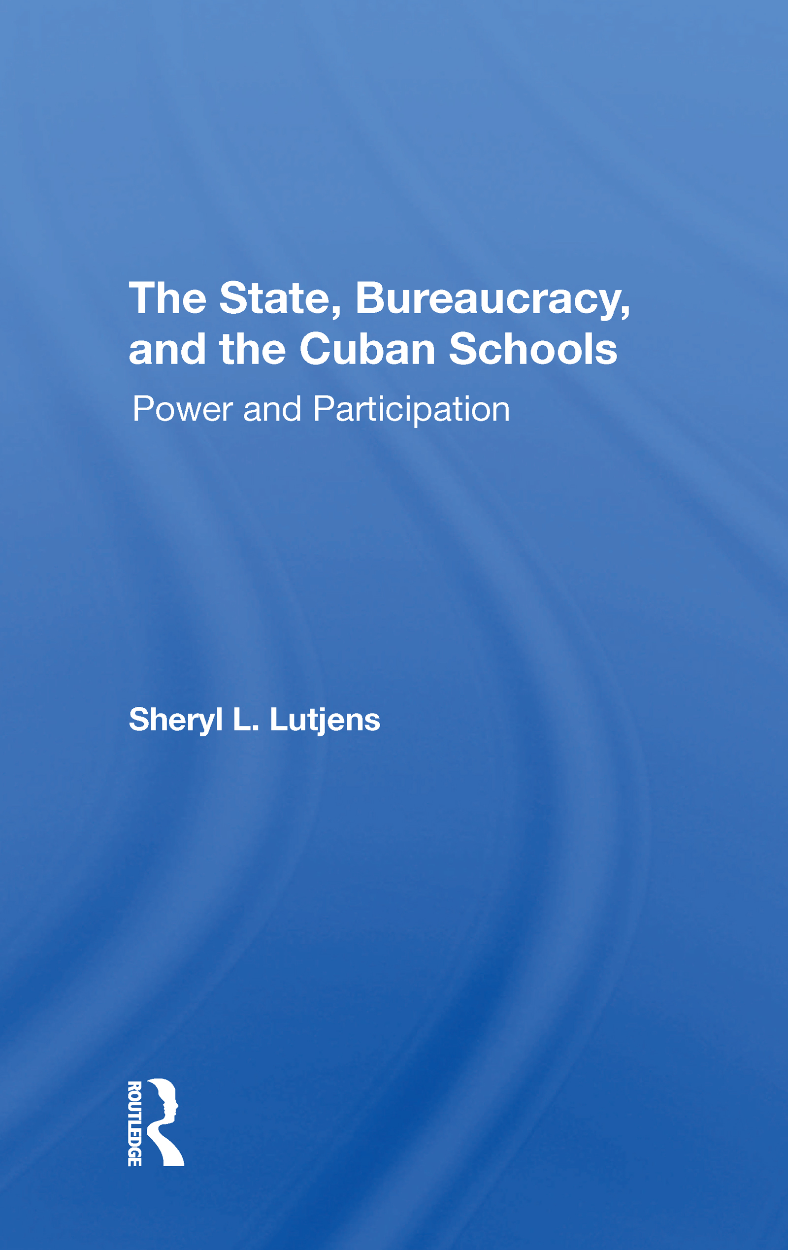 The State, Bureaucracy, And The Cuban Schools