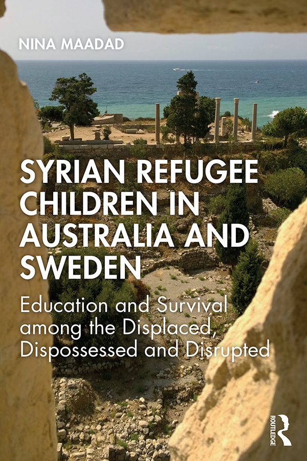 Syrian Refugee Children in Australia and Sweden: Education and Survival Among the Displaced, Dispossessed and Disrupted book cover