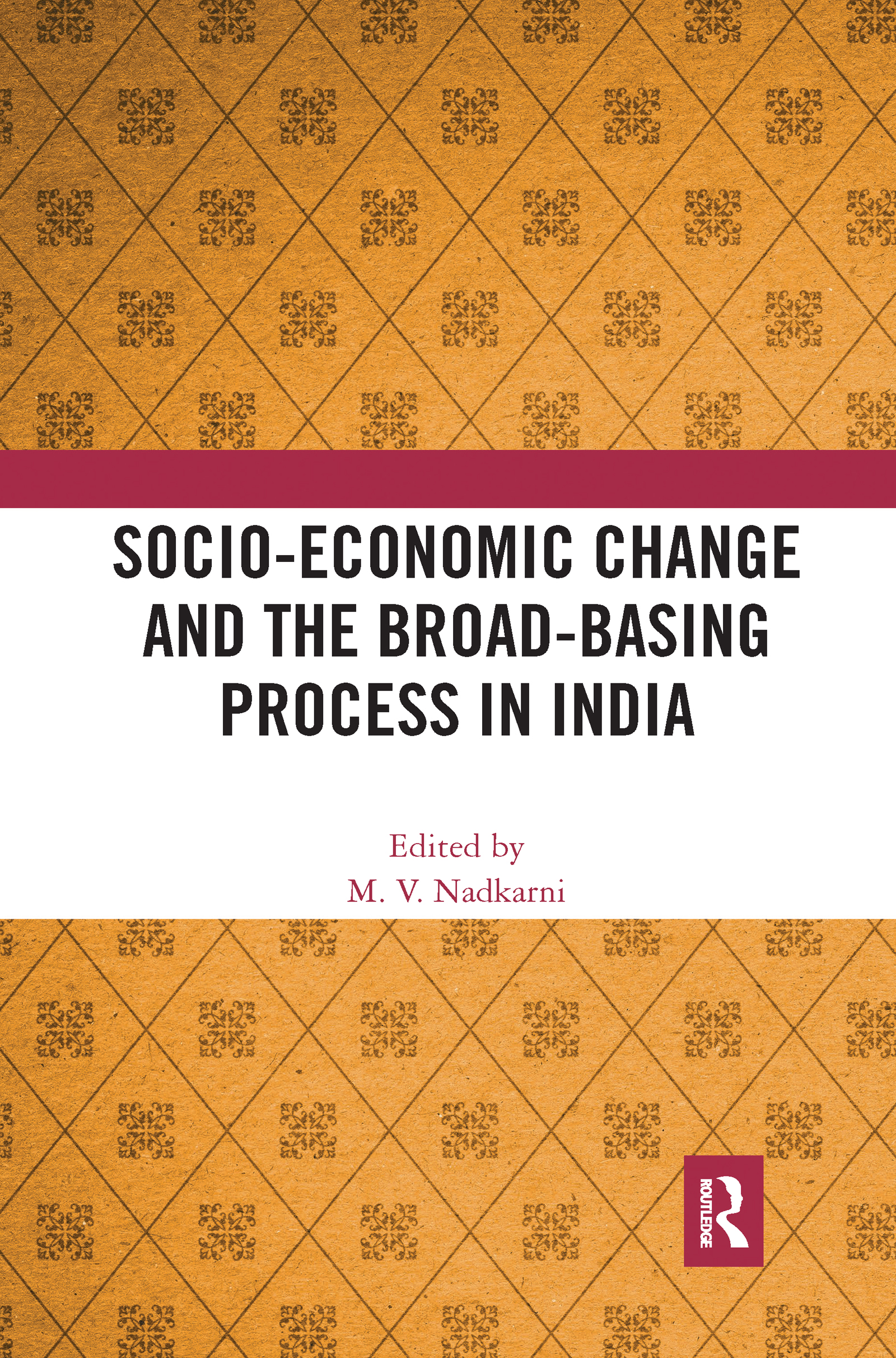 Socio-Economic Change and the Broad-Basing Process in India