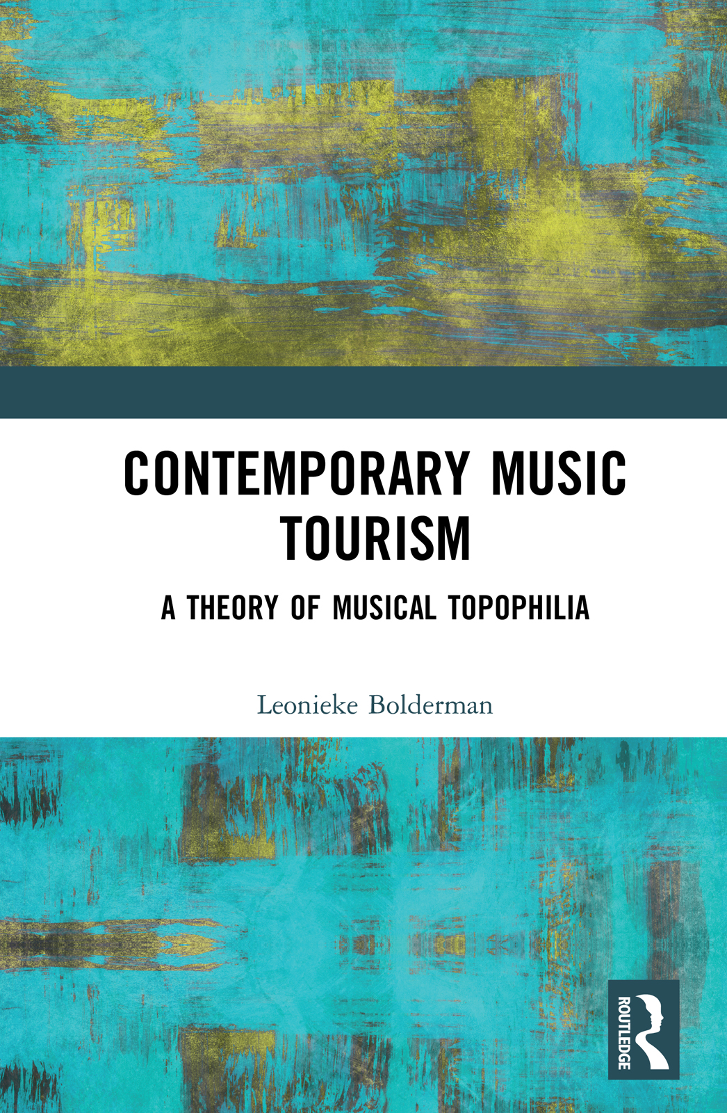 Contemporary Music Tourism: A Theory of Musical Topophilia book cover