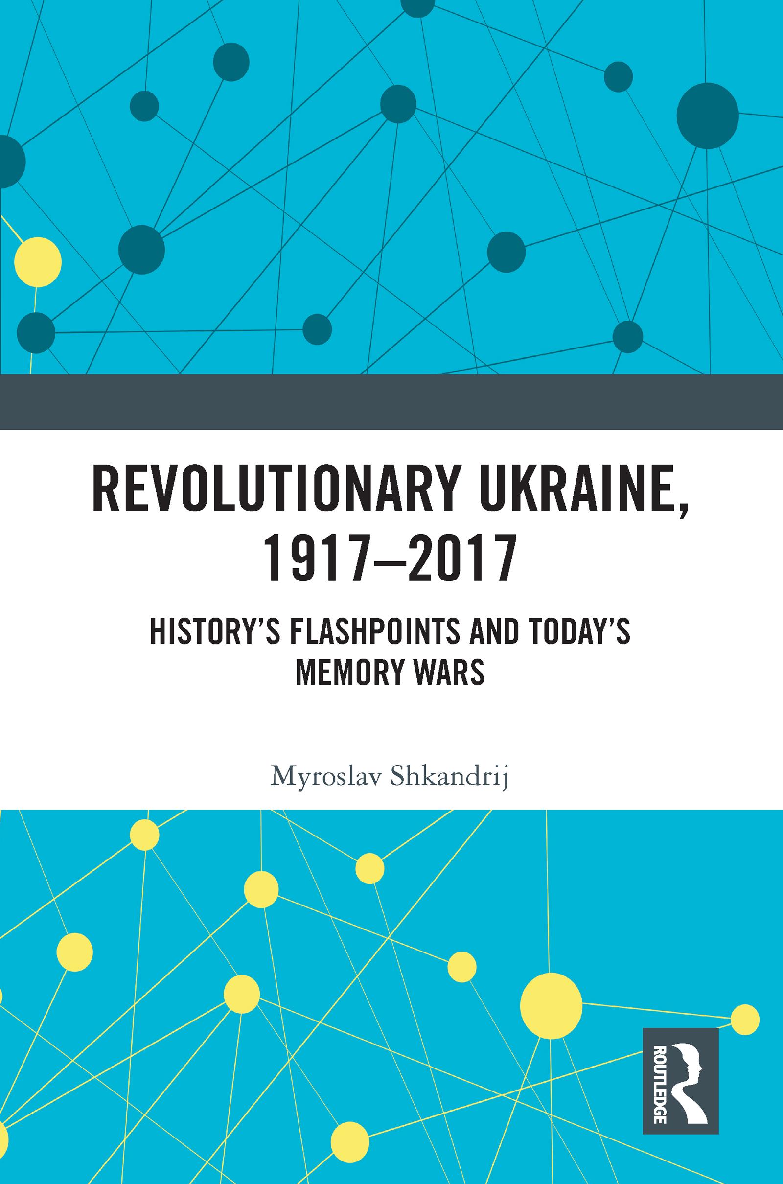 Revolutionary Ukraine, 1917-2017