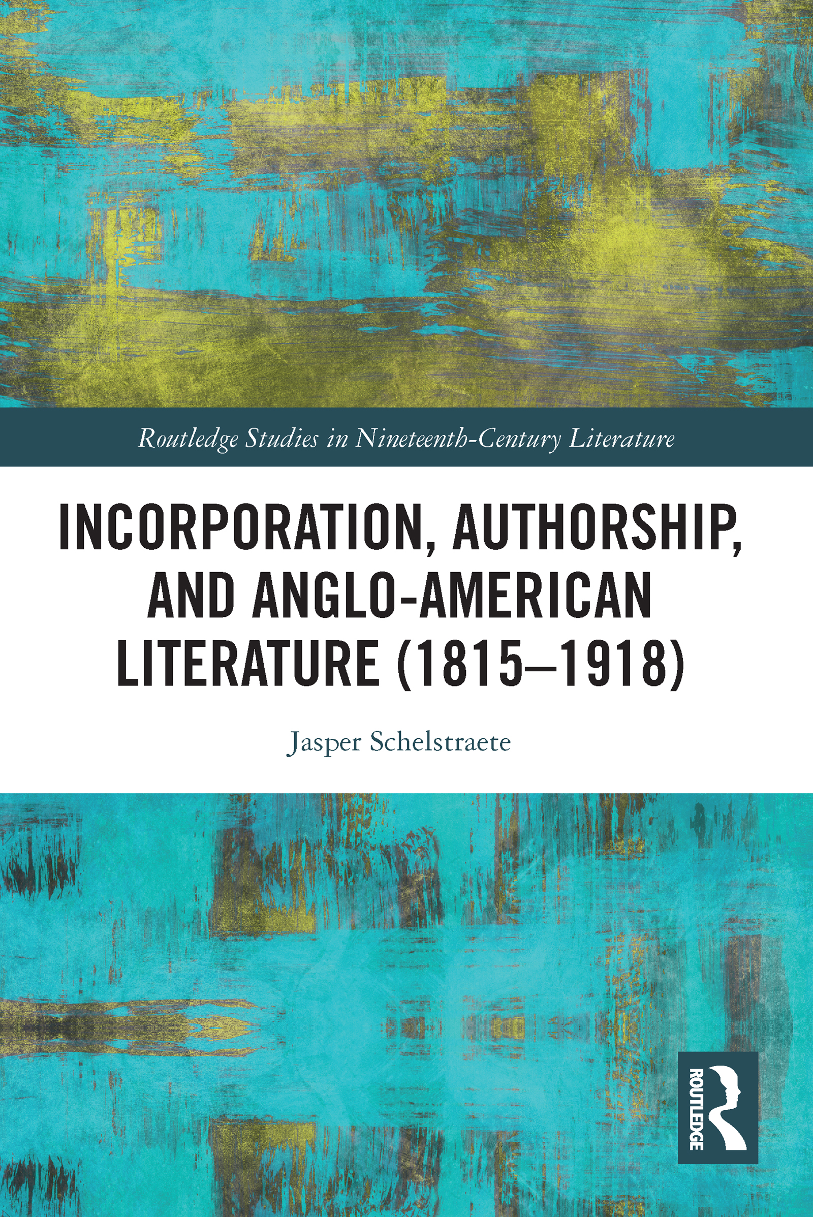 Incorporation, Authorship, and Anglo-American Literature (1815–1918)