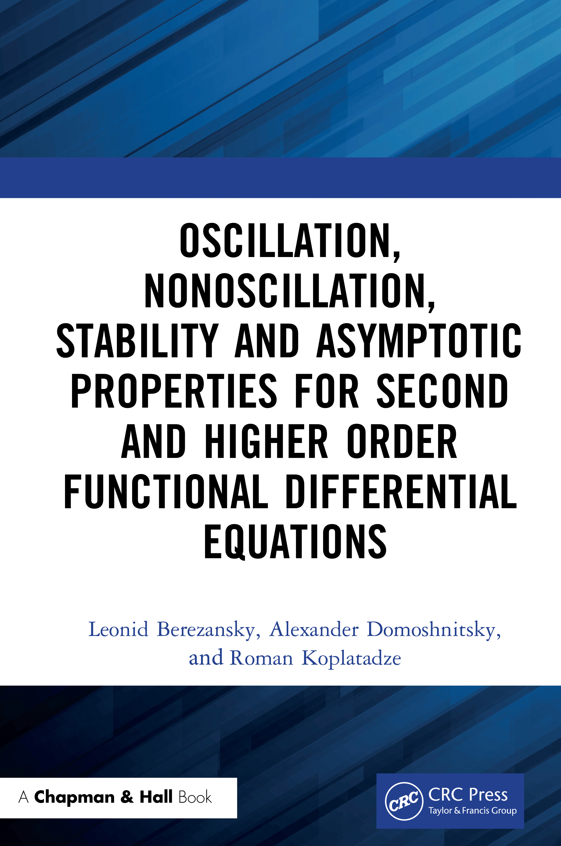 Oscillation, Nonoscillation, Stability and Asymptotic Properties for Second and Higher Order Functional Differential Equations