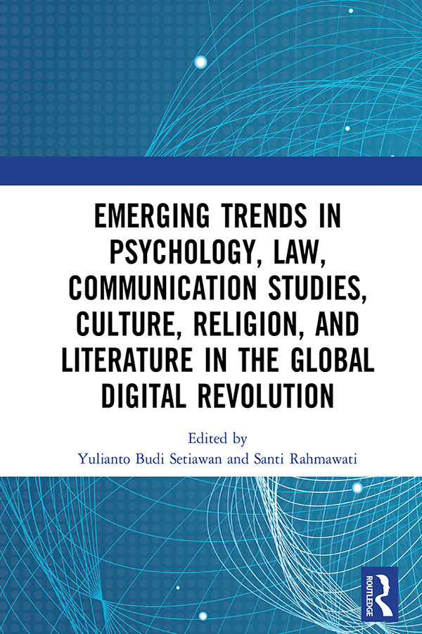 Emerging Trends in Psychology, Law, Communication Studies, Culture, Religion, and Literature in the Global Digital Revolution: Proceedings of the 1st International Conference on Social Sciences Series: Psychology, Law, Communication Studies, Culture, Religion, and Literature (SOSCIS 2019), July 10 2019, Semarang Indonesia book cover