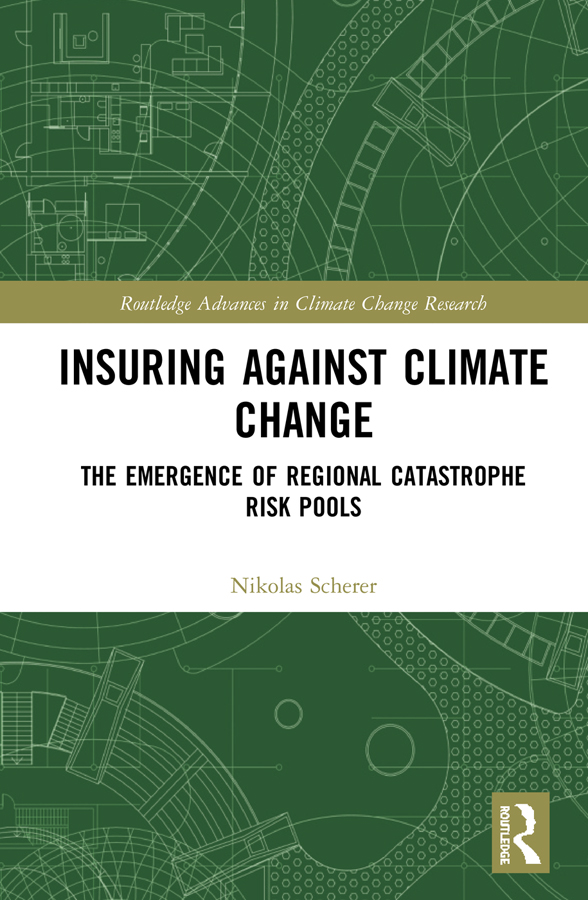 Insuring Against Climate Change: The Emergence of Regional Catastrophe Risk Pools book cover