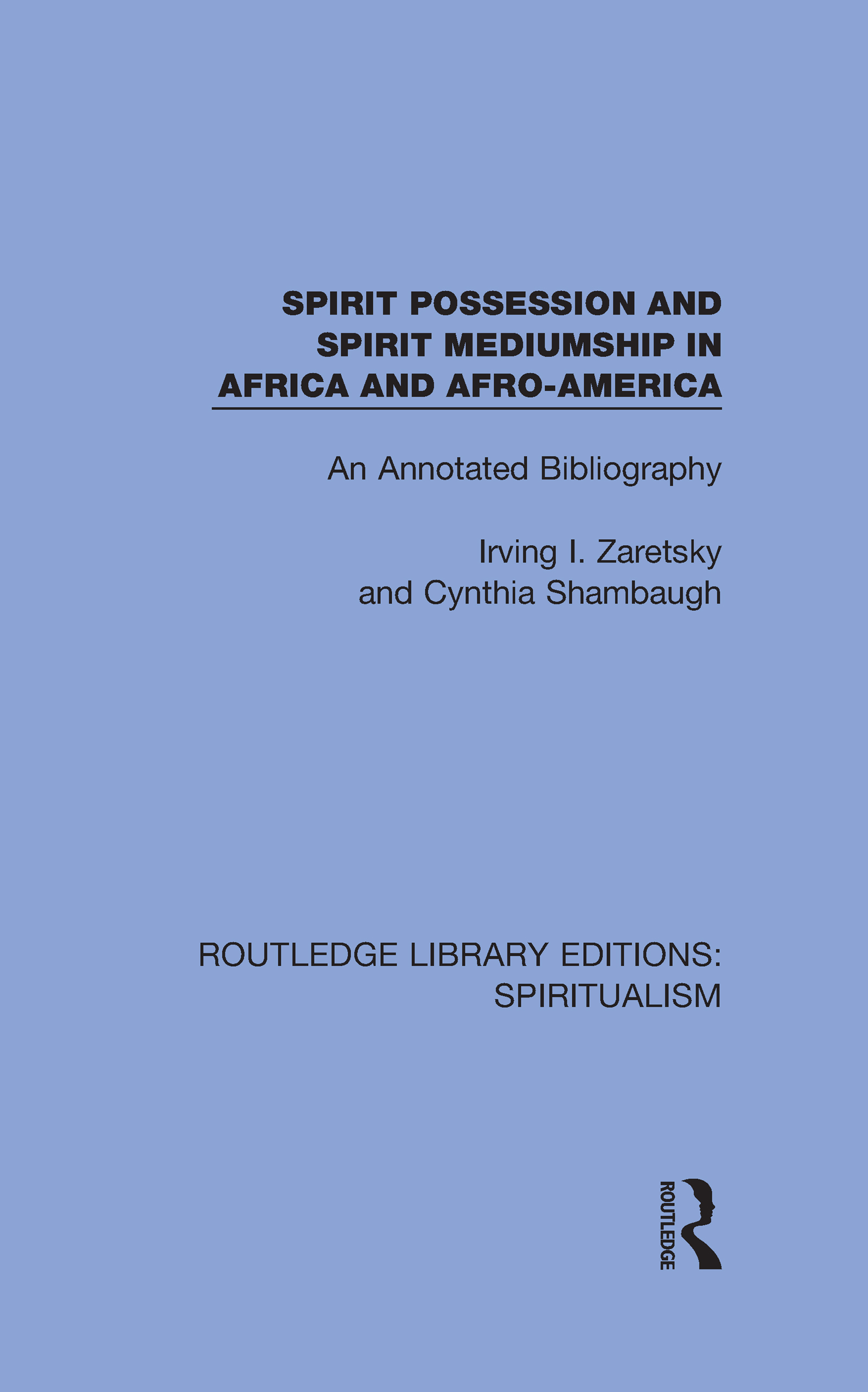 Spirit Possession and Spirit Mediumship in Africa and Afro-America