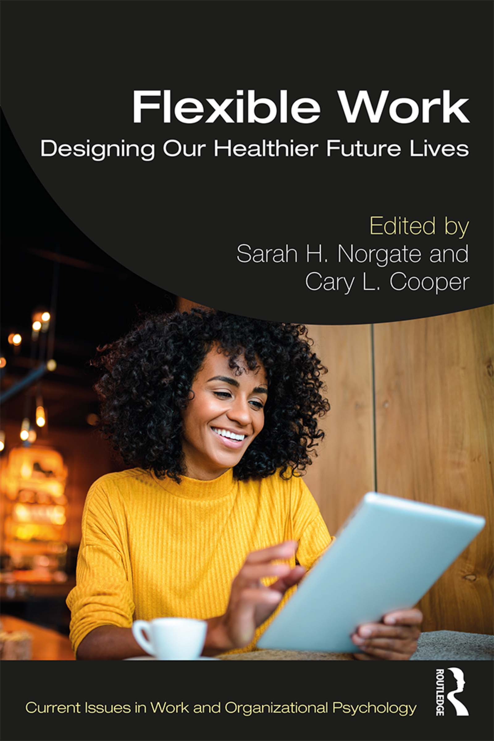 Flexible Work: Designing our Healthier Future Lives book cover