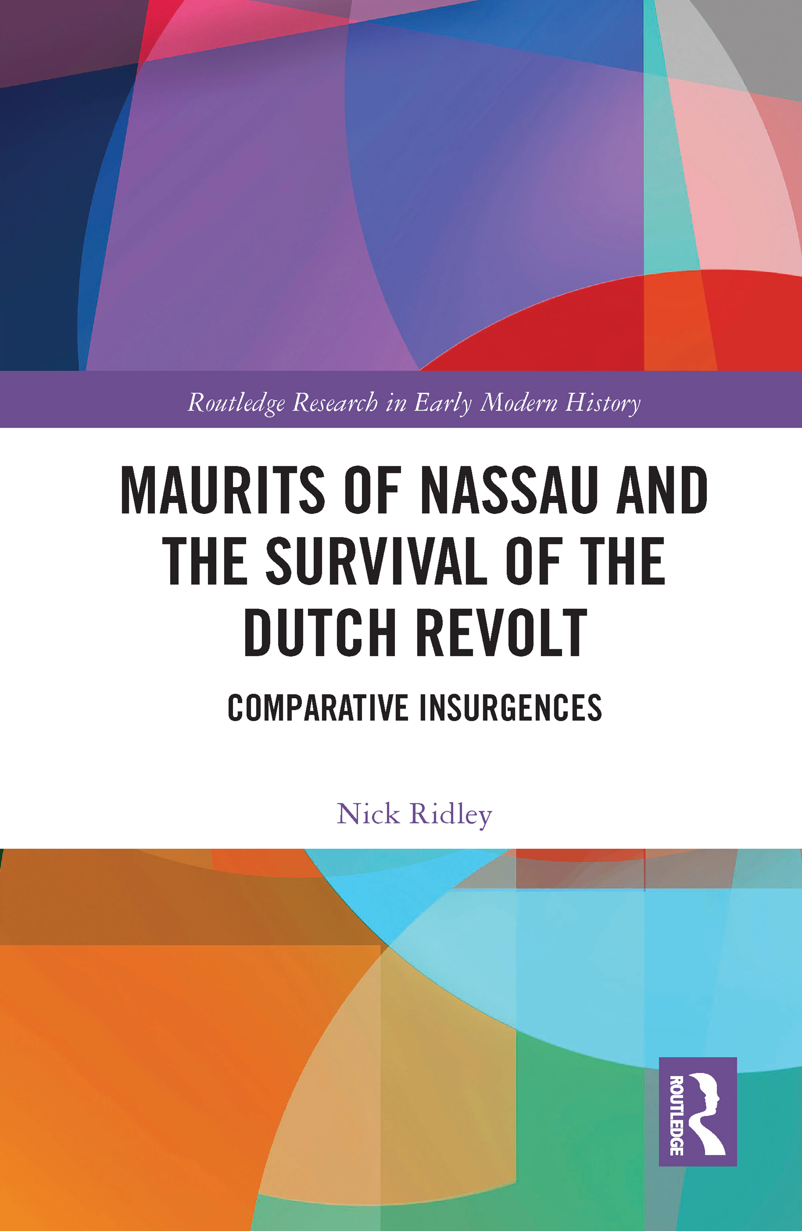 Maurits of Nassau and the Survival of the Dutch Revolt
