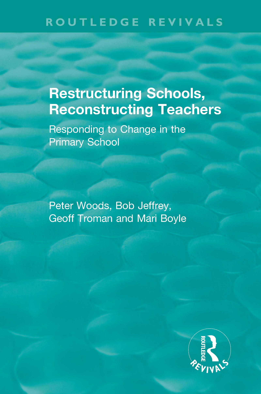 Restructuring Schools, Reconstructing Teachers