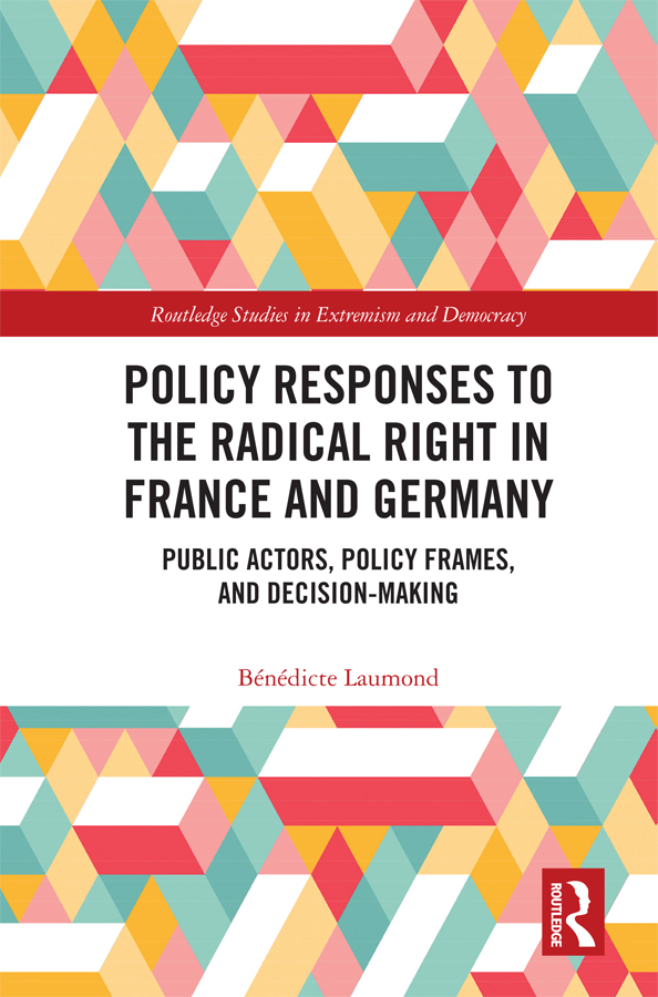 Policy Responses to the Radical Right in France and Germany: Public Actors, Policy Frames, and Decision-Making book cover