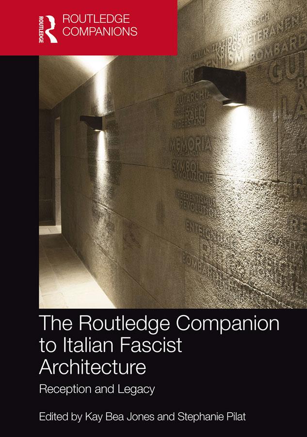 The Routledge Companion to Italian Fascist Architecture