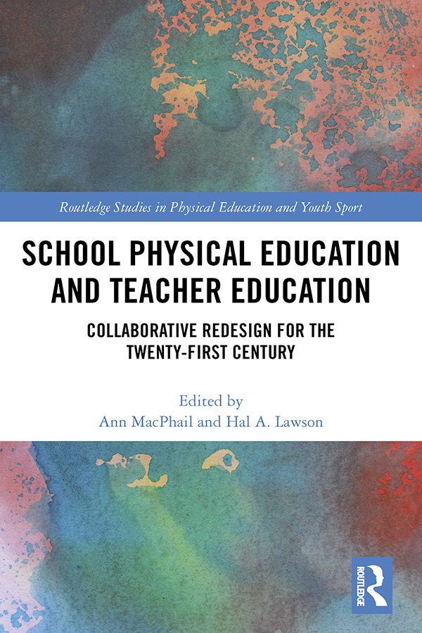 School Physical Education and Teacher Education: Collaborative Redesign for the 21st Century book cover