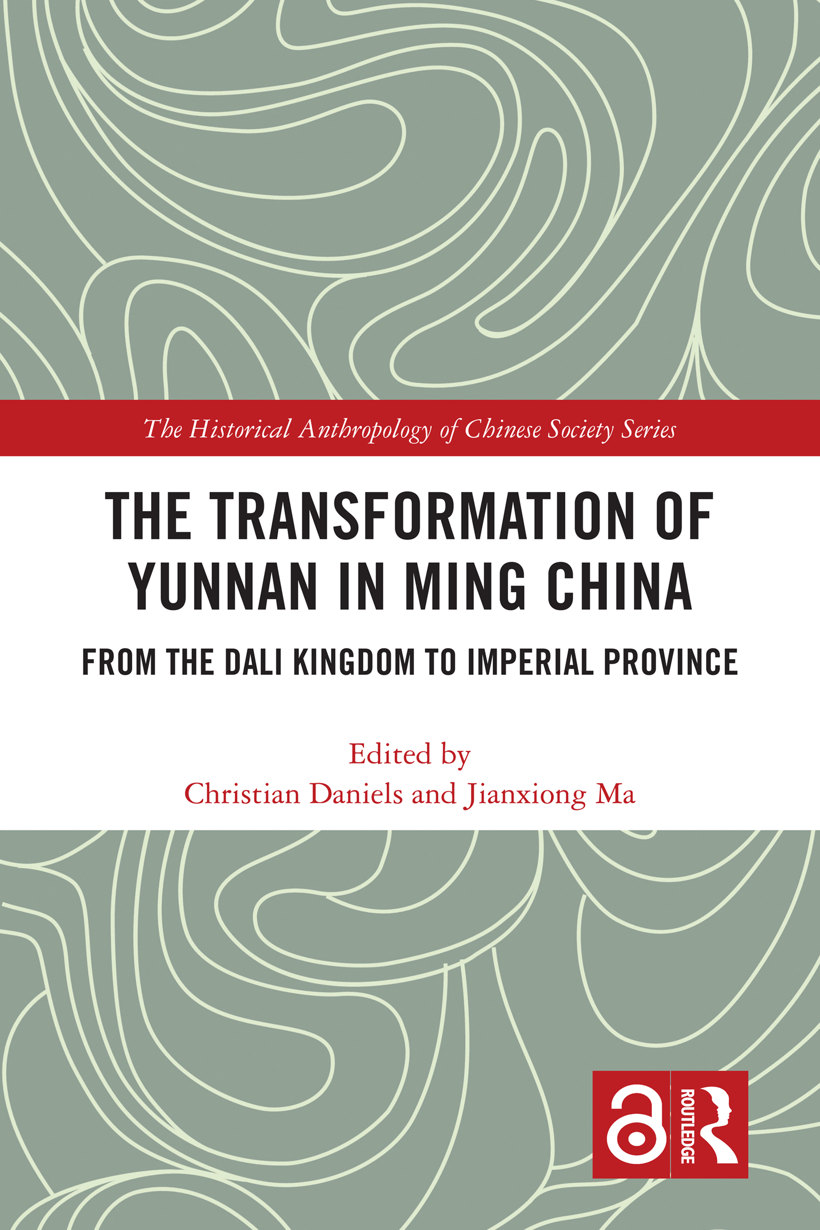 The Transformation of Yunnan in Ming China: From the Dali Kingdom to Imperial Province book cover
