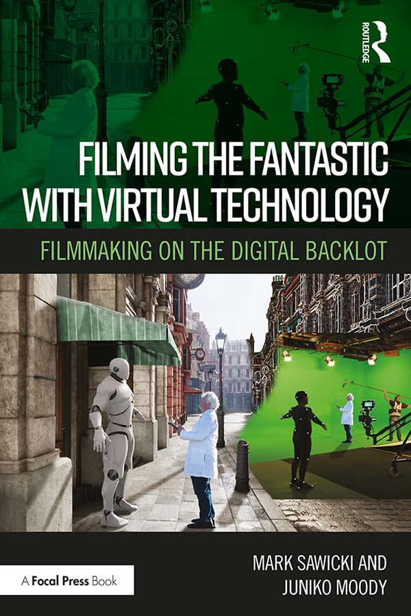 Filming the Fantastic with Virtual Technology: Filmmaking on the Digital Backlot book cover