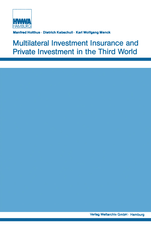 Multilateral Investment Insurance and Private Investment in the Third World