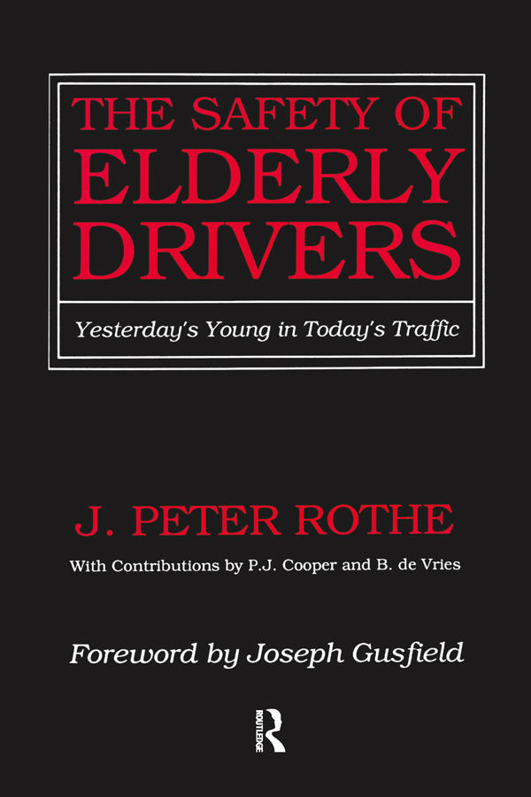 The Safety of Elderly Drivers: Yesterday's Young in Today's Traffic book cover