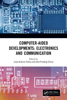 Computer-Aided Developments: Electronics and Communication: Proceeding of the First Annual Conference on Computer-Aided Developments in Electronics and Communication (CADEC-2019), Vellore Institute of Technology, Amaravati, India, 2-3 March 2019, 1st Edition (e-Book) book cover