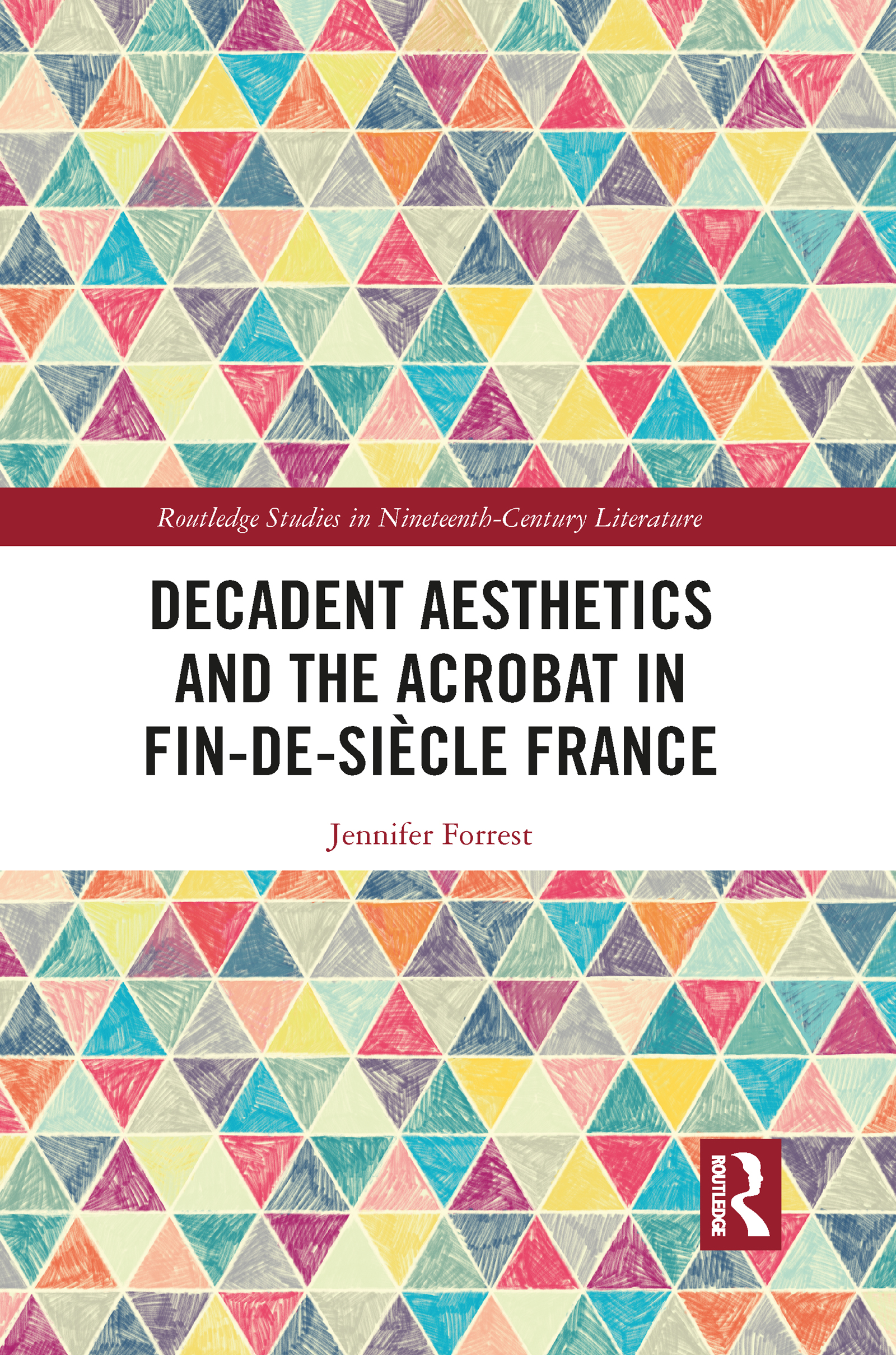 Decadent Aesthetics and the Acrobat in French Fin de siècle