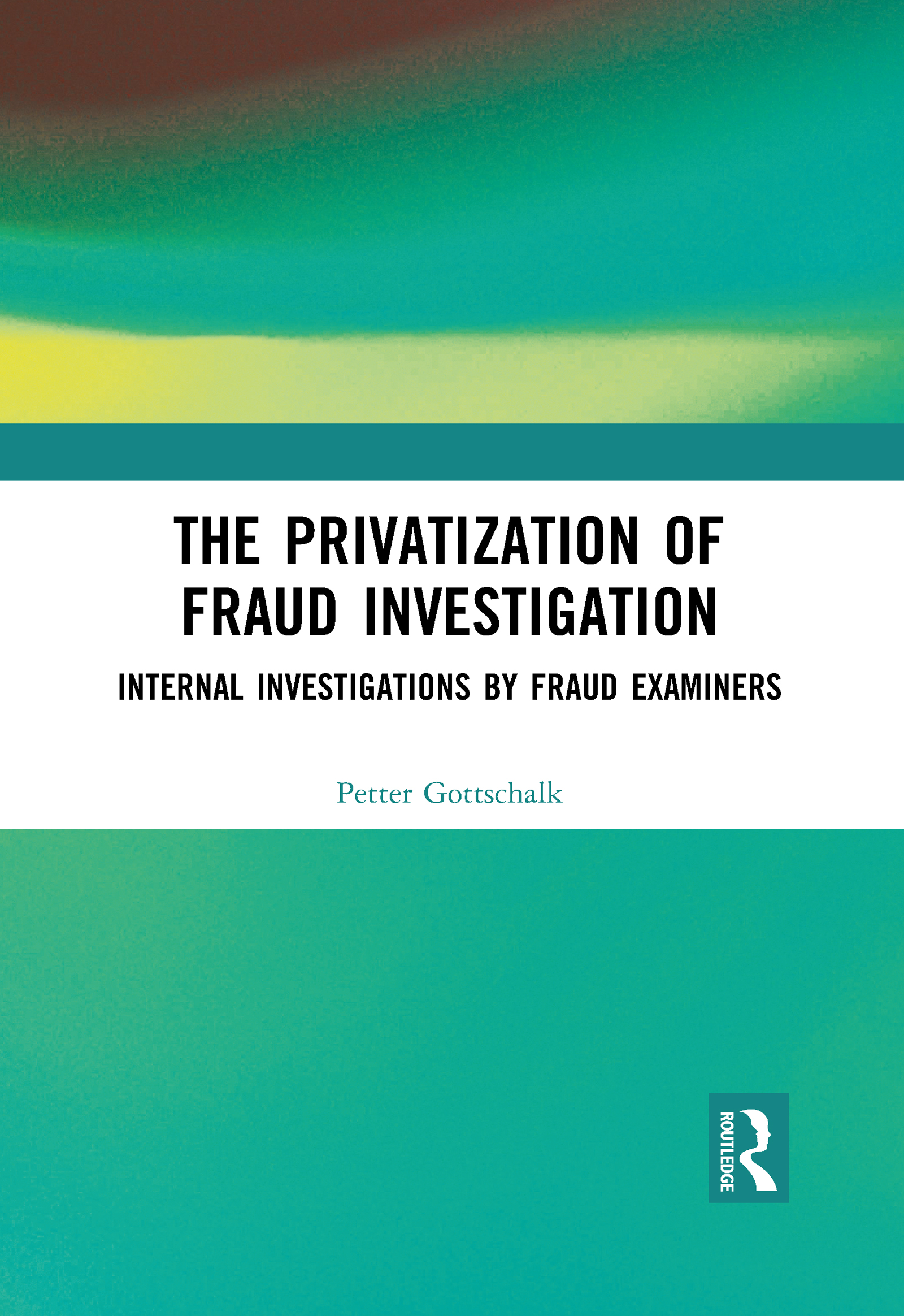 The Privatization of Fraud Investigation
