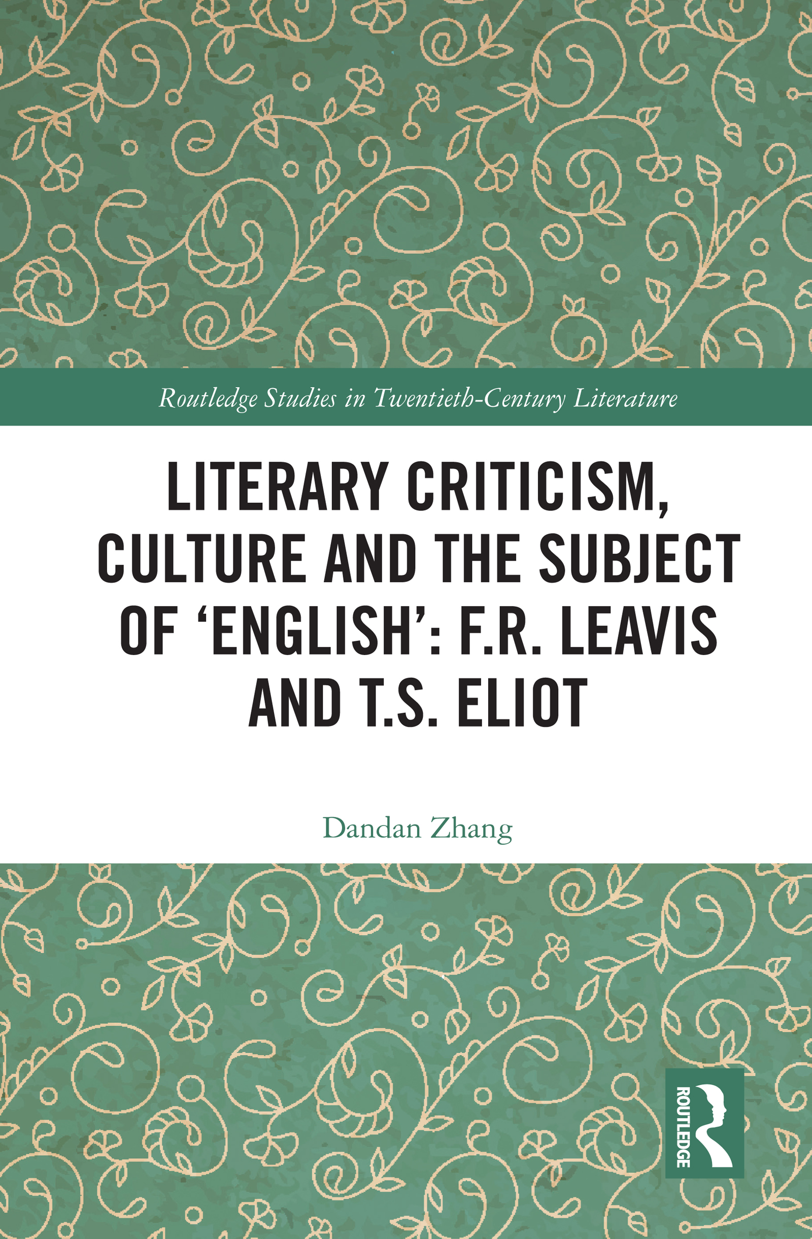Literary Criticism, Culture and the Subject of 'English': F.R. Leavis and T.S. Eliot