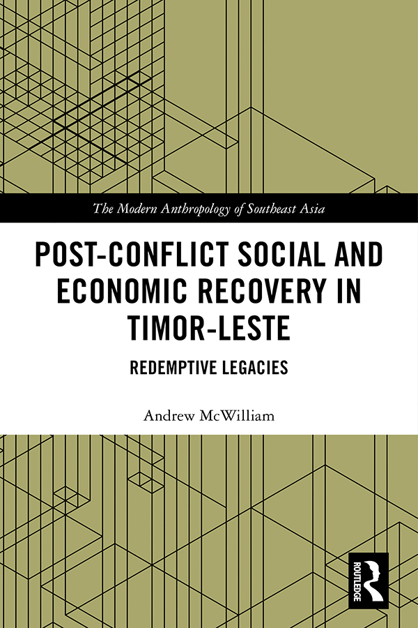 Post-Conflict Social and Economic Recovery in Timor-Leste: Redemptive Legacies book cover