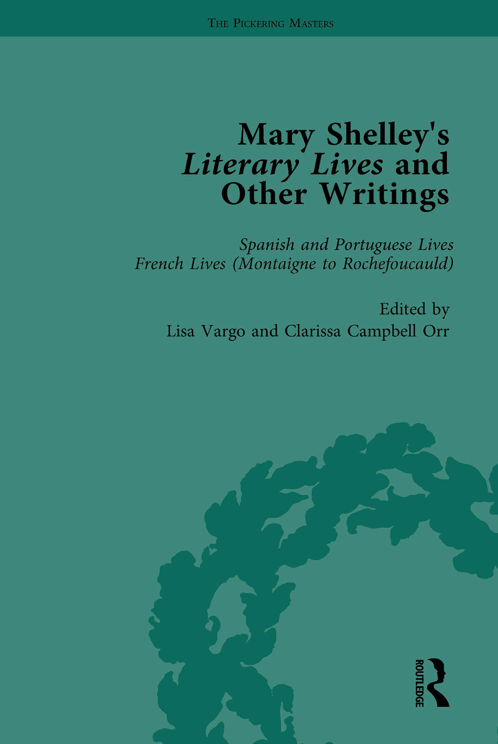 Mary Shelley's Literary Lives and Other Writings, Volume 2