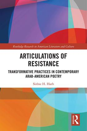 Articulations of Resistance: Transformative Practices in Contemporary Arab-American Poetry book cover