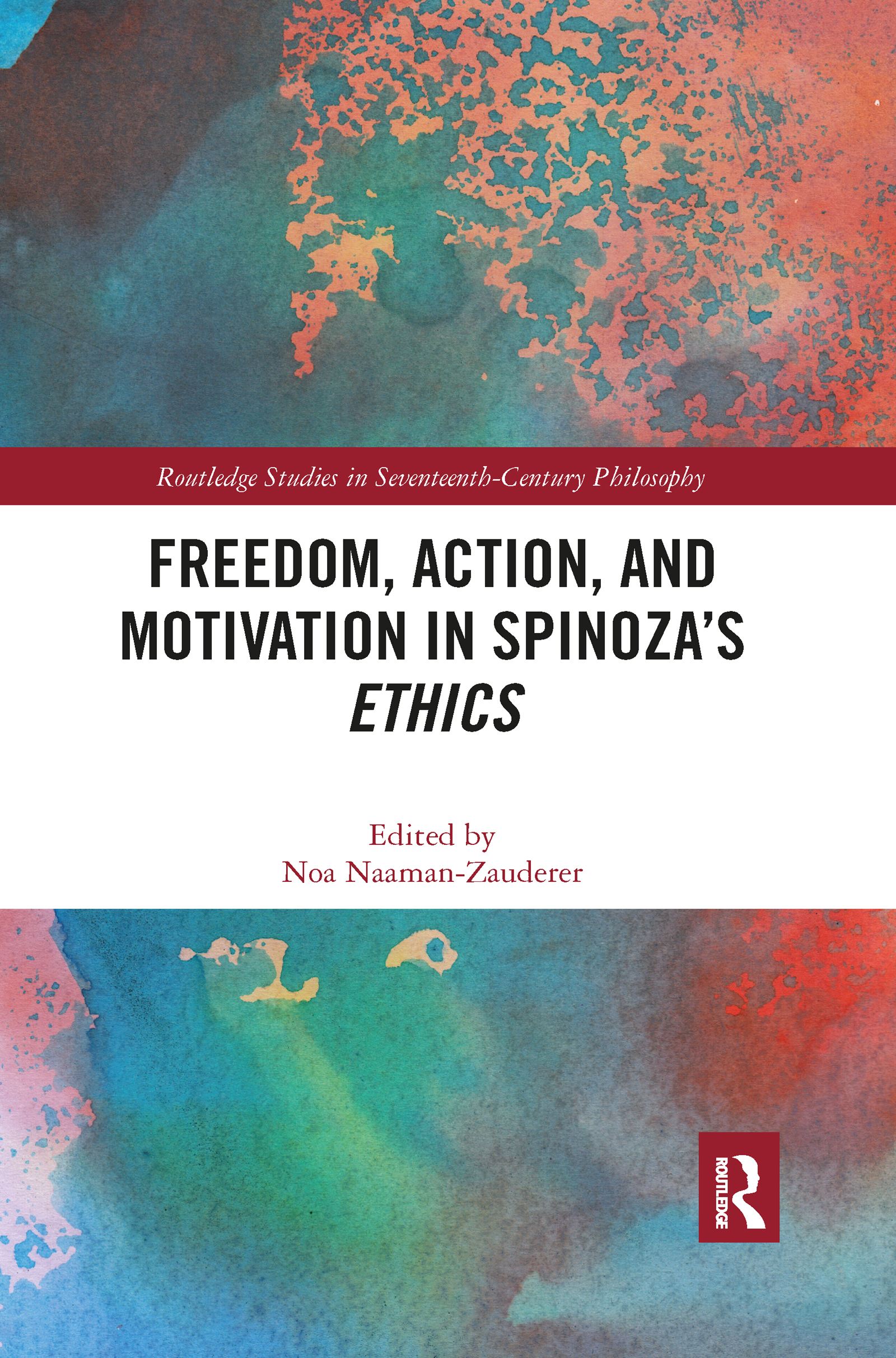 """Freedom, Action, and Motivation in Spinoza's """"Ethics"""""""