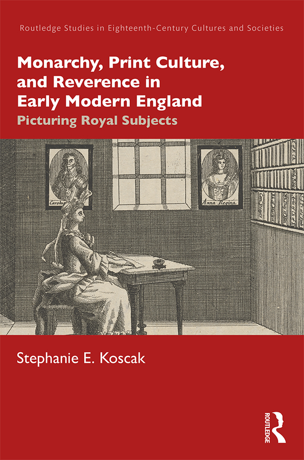 Monarchy, Print Culture, and Reverence in Early Modern England