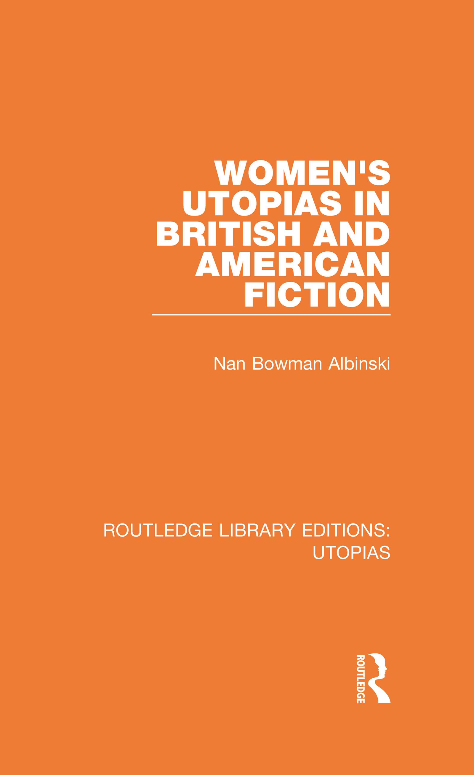 Women's Utopias in British and American Fiction