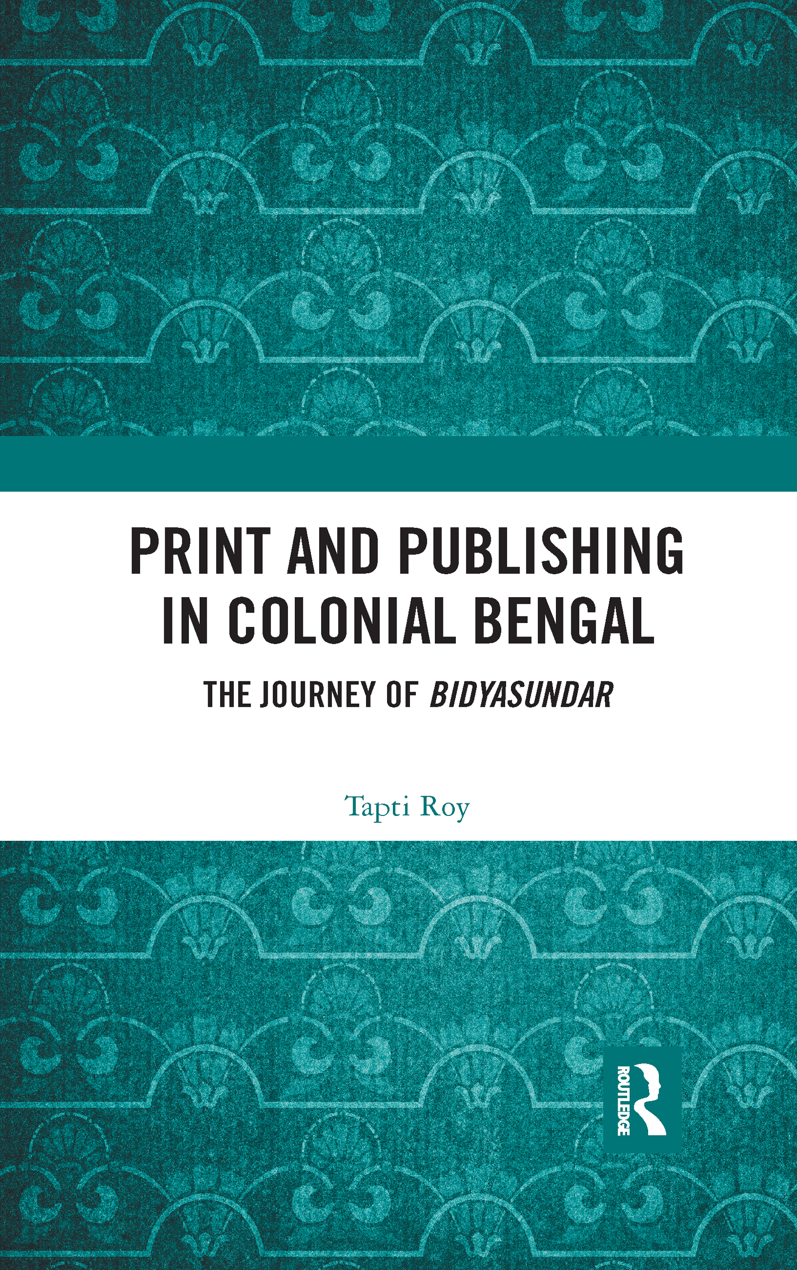 Print and Publishing in Colonial Bengal