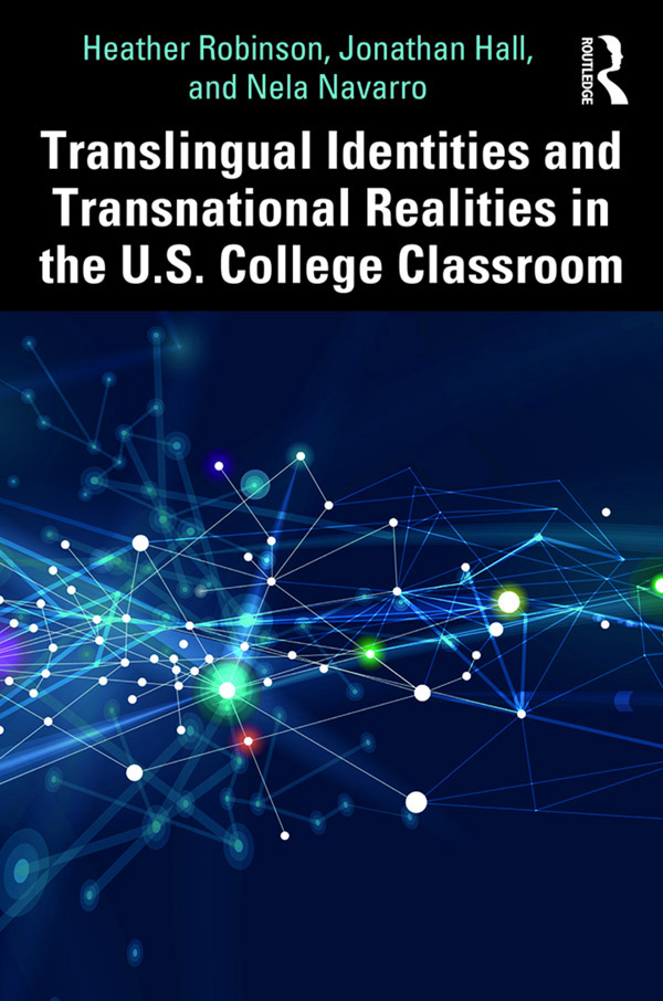Translingual Identities and Transnational Realities in the U.S. College Classroom book cover