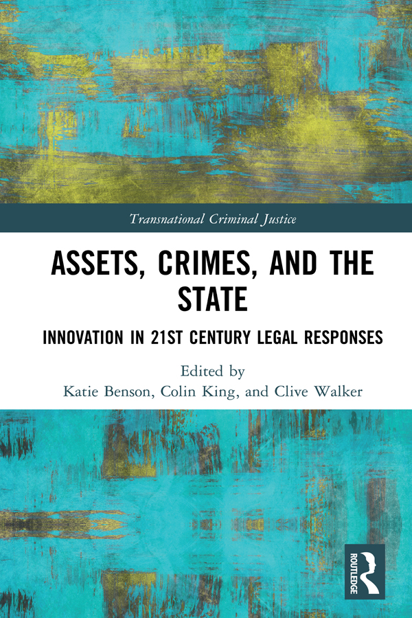 Assets, Crimes and the State: Innovation in 21st Century Legal Responses book cover