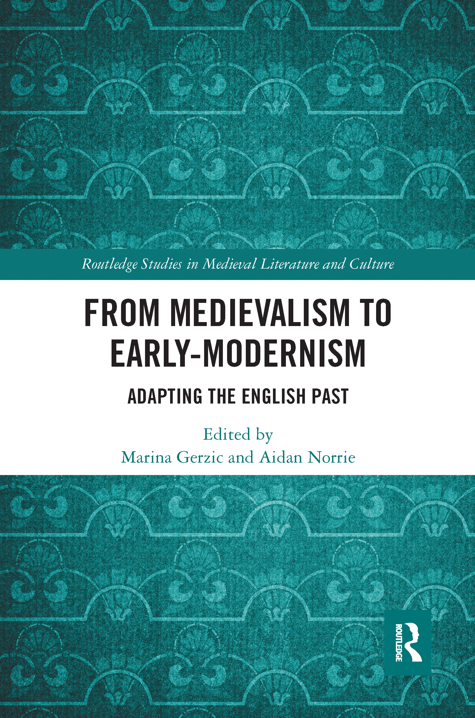 From Medievalism to Early-Modernism