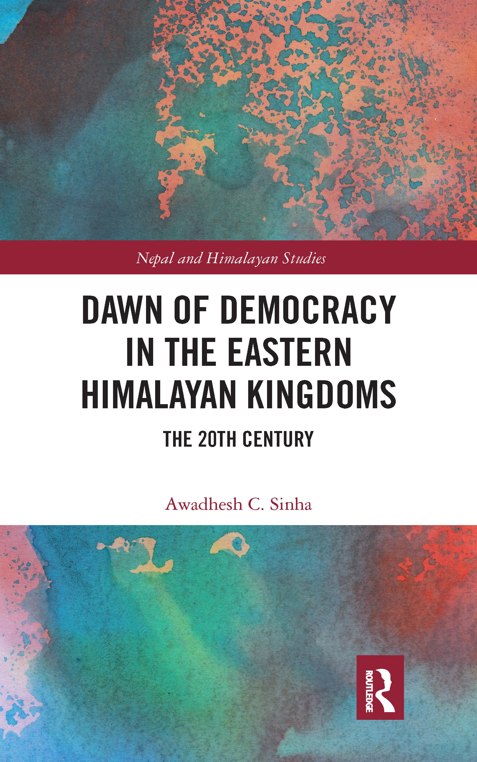 Dawn of Democracy in the EasternHimalayan Kingdoms