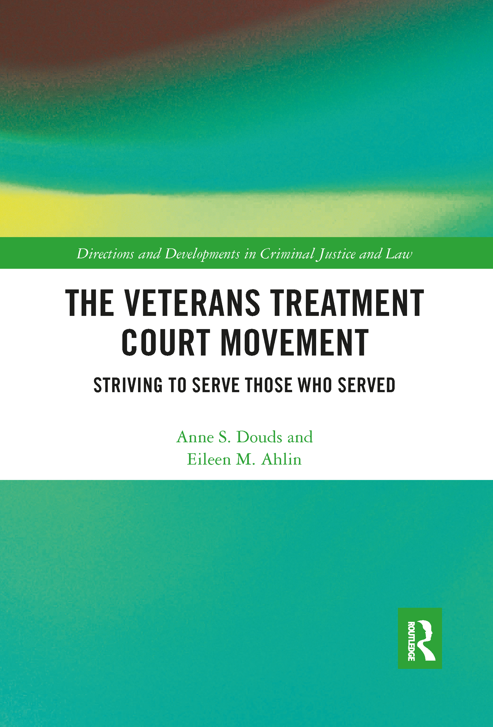 The Veterans Treatment Court Movement