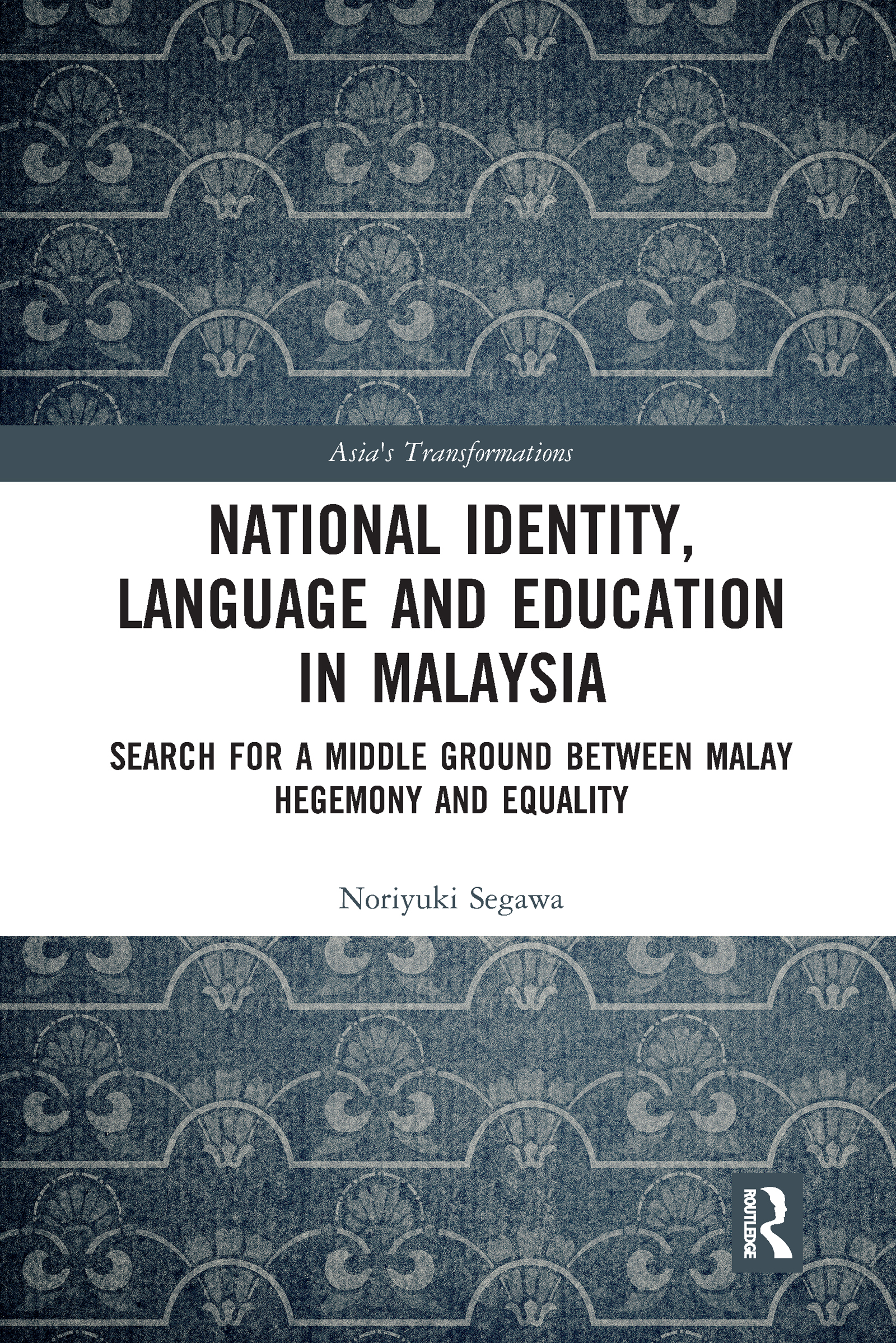 National Identity, Language and Education in Malaysia