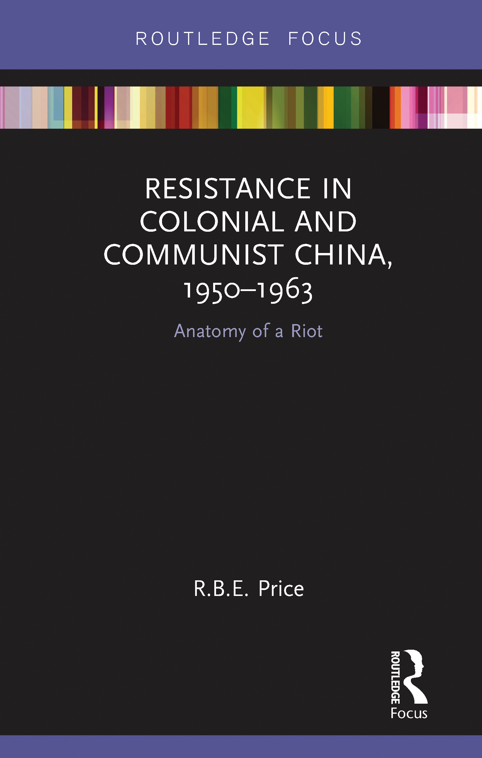 Resistance in Colonial and Communist China, 1950-1963