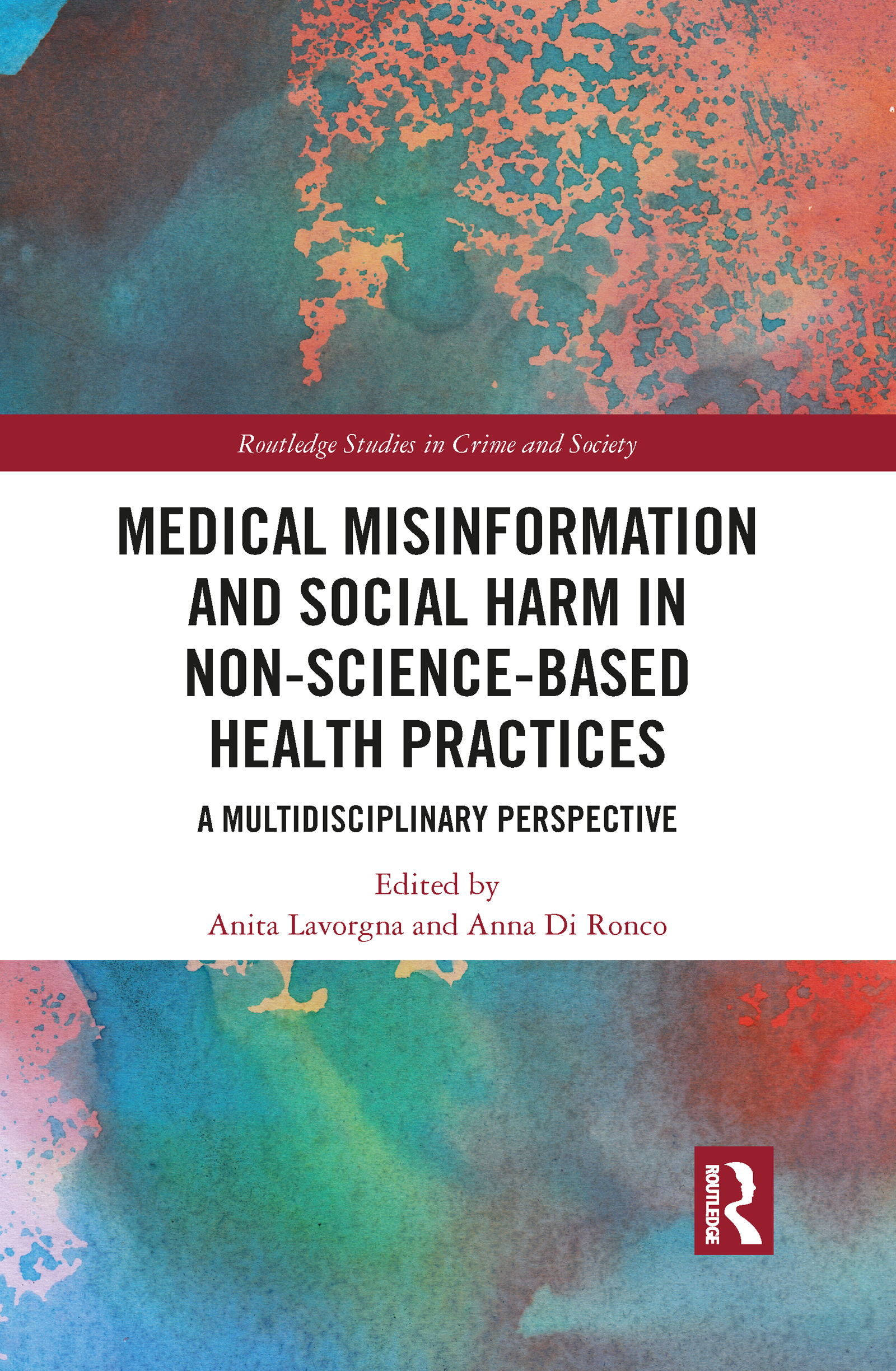 Medical Misinformation and Social Harm in Non-Science Based Health Practices