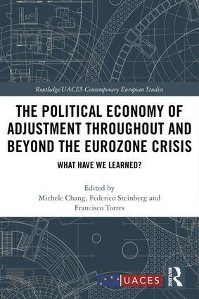 The Political Economy of Adjustment Throughout and Beyond the Eurozone Crisis: What Have We Learned?, 1st Edition (e-Book) book cover