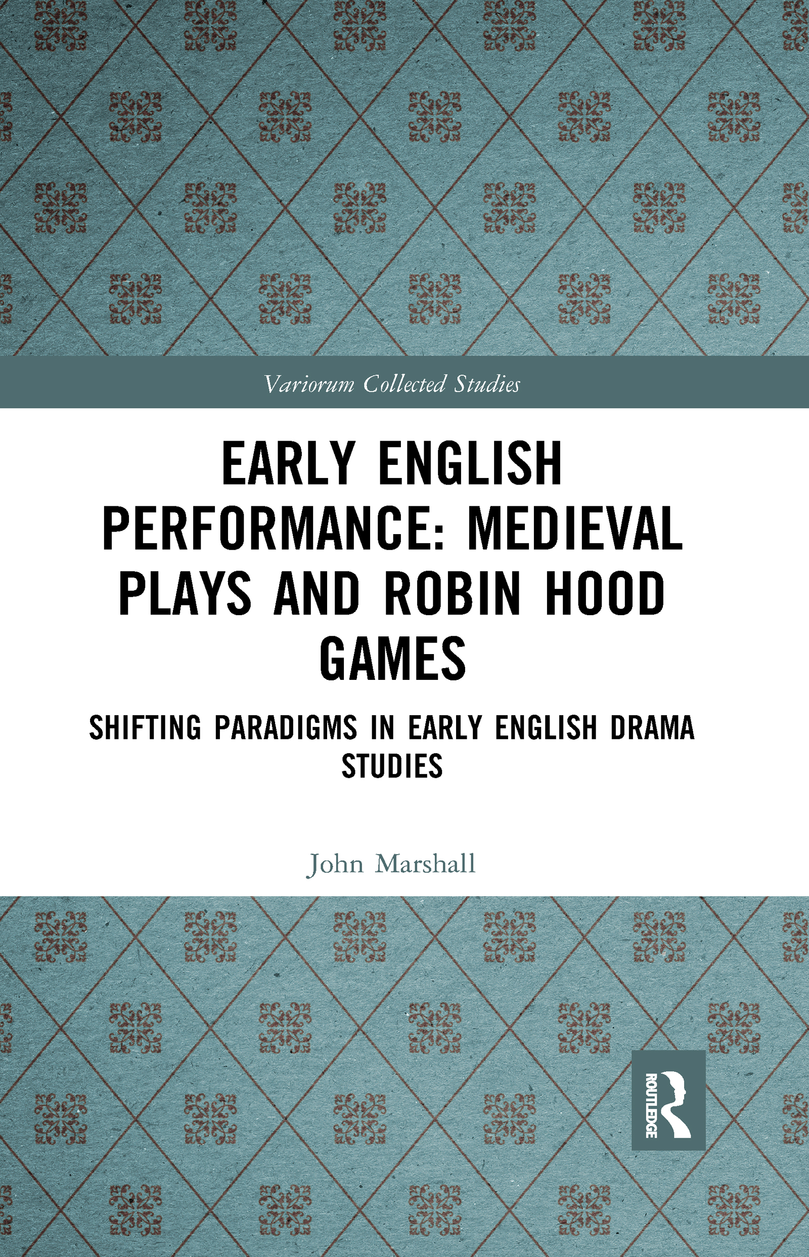 Early English Performance: Medieval Plays and Robin Hood Games