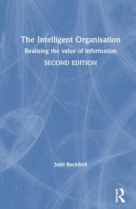 The Intelligent Organisation: Realising the value of information book cover