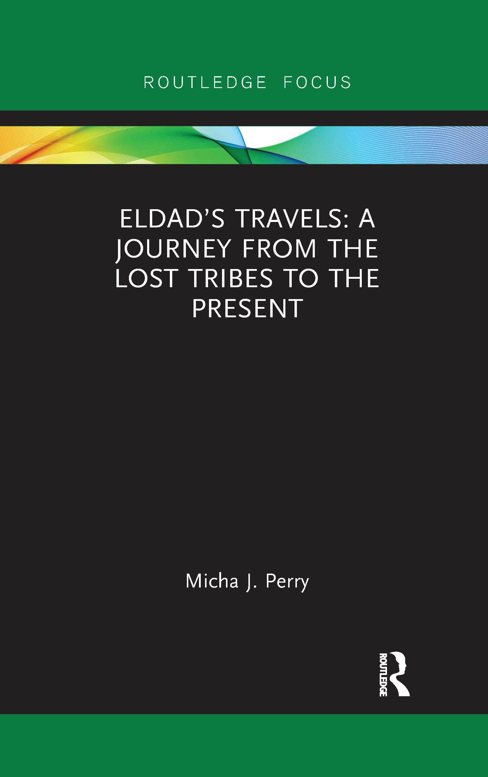 Eldad's Travels: A Journey from the Lost Tribes to the Present
