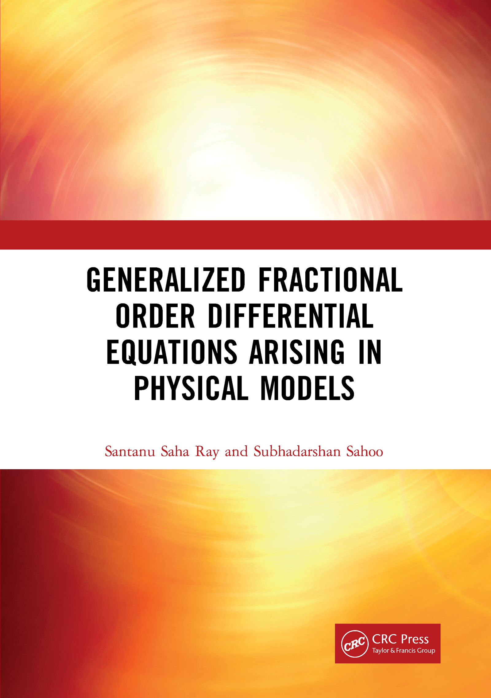 Generalized Fractional Order Differential Equations Arising in Physical Models